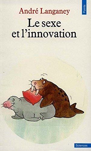 Le Sexe et l'innovation par André Langaney