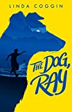 The Dog, Ray by Linda Coggin (2016-03-03)