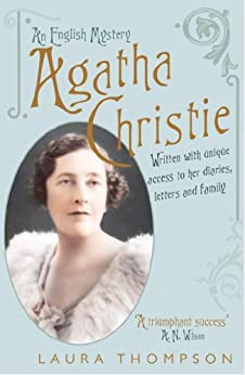 Agatha Christie: An English Mystery by [Thompson, Laura]
