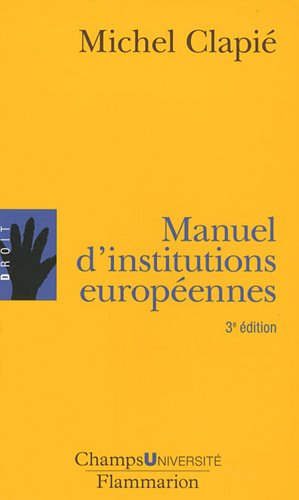 Manuel d'institutions européennes par Michel Clapie