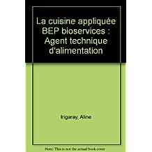 La cuisine appliquée BEP bioservices : Agent technique d'alimentation
