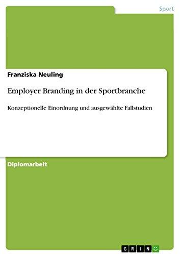 Employer Branding in der Sportbranche: Konzeptionelle Einordnung und ausgewählte Fallstudien