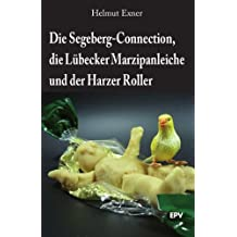 Die Segeberg-Connection, die Lübecker Marzipanleiche und der Harzer Roller (Harzkrimis 3)
