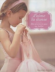 J'aime la danse: Des premiers pas au ballet