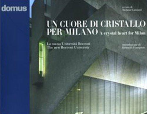 Un cuore di cristallo per Milano. La nuova Università Bocconi-A crystal heart for Milan. The new Bocconi University