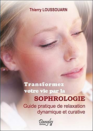 Transformez votre vie par la sophrologie