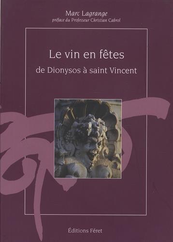 Vins en fêtes, de dionysos à saint-vincent