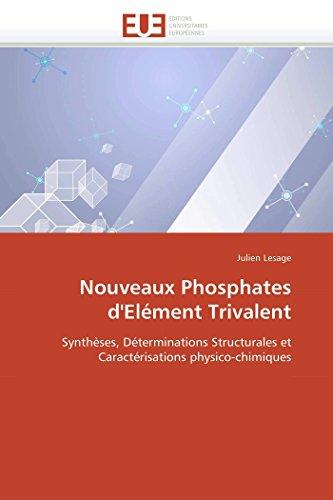 Nouveaux phosphates d'elément trivalent par Julien Lesage