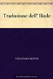 Traduzione dell' Iliade (Italian Edition)