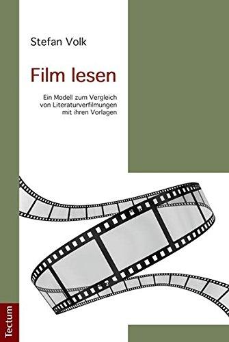 Film lesen: Ein Modell zum Vergleich von Literaturverfilmungen mit ihren Vorlagen