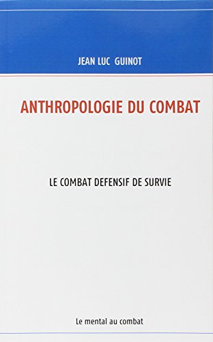 anthropologie-du-combat-le-combat-defensif-de-survie