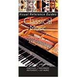 Classical Music (Visual Reference Guides Series) by Charles Wiffen John Burrows (2010-08-02)