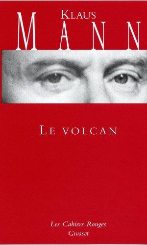 Le volcan : Un roman de l'émigration allemande 1933-1939