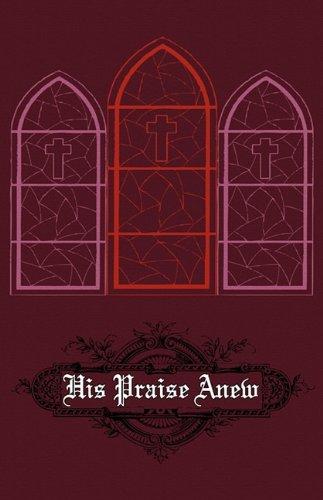 His Praise Anew
