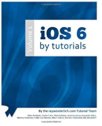 iOS 6 By Tutorials: Volume 1