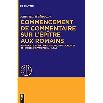 Epistulae Ad Romanos Inchoata Expositio: Édition, Traduction Et Commentaire