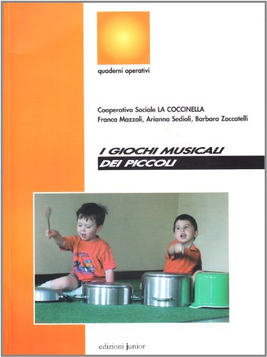 I giochi musicali dei piccoli. Con CD-ROM