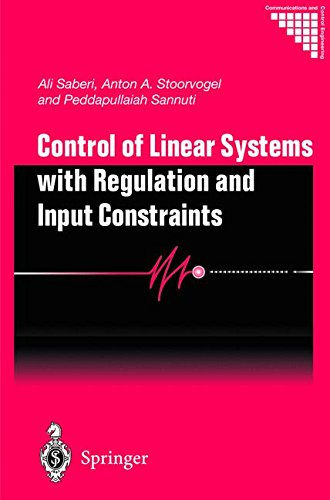 Control of Linear Systems with Regulation and Input Constraints (Communications and Control Engineering)