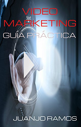 Video Marketing: Guía práctica por Juanjo Ramos