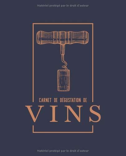 Carnet de dégustation de vins: Un livre, journal, cahier et carnet de notes pour les amoureux du vin par Papeterie Bleu