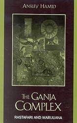 The Ganja Complex: Rastafari and Marijuana by Ansley Hamid (2002-04-01)