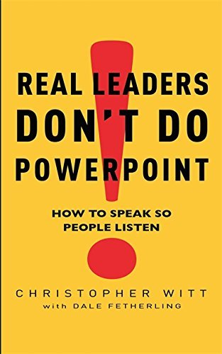 Real Leaders Don't Do Powerpoint by Dale Witt Christopher; Fetherling (2009-08-01) par Dale Witt Christopher; Fetherling