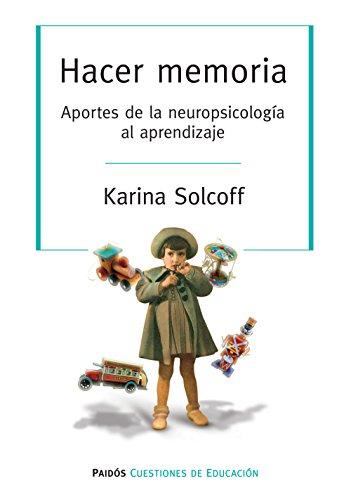 Audiolibros gratis para descargar a ipod Hacer memoria. Aportes de la neuropsicología al aprendizaje: Hacer memoria. Aportes de la neuropsicología al aprendizaje B01HLGUAH8 in Spanish PDF PDB