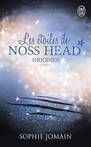 Les étoiles de Noss Head, Tome 4 : Origines : 1re partie