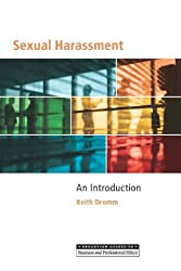 Sexual Harassment: An Introduction to the Conceptual and Ethical Issues