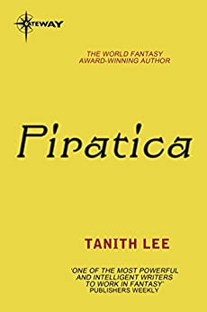 Piratica by [Lee, Tanith]