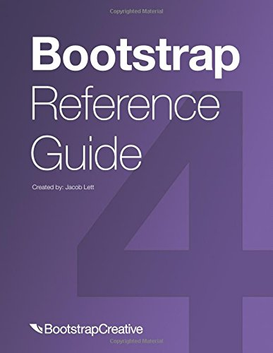 Bootstrap Reference Guide: Bootstrap 4 and 3 Cheat Sheets Collection