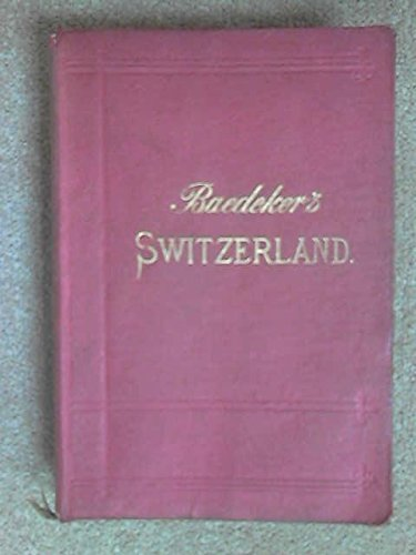 SWITZERLAND AND THE ADJACENT PORTIONS OF ITALY, SAVOY, AND TYROL, HANDBOOK FOR TRAVELLERS