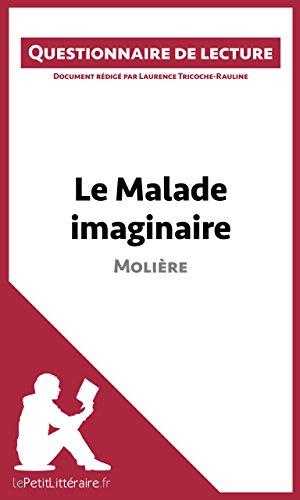 Le Malade imaginaire de Molière: Questionnaire de lecture par Laurence Tricoche-Rauline