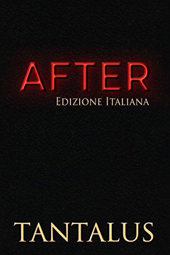 After : (Edizione Italiana) (Damon & Pete: Giocare col fuoco Vol. 2) di [Tantalus]