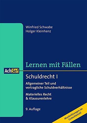 Schuldrecht I: Allgemeiner Teil und vertragliche Schuldverhältnisse Materielles Recht & Klausurenlehre (AchSo! Lernen mit Fällen)