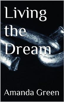 Living the Dream by [Green, Amanda]