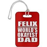 Designsify Felix World's Okayest Dad - Luggage Tag Red/One Size, Gepäckanhänger Reise Kreuzfahrt Koffer Gepäck Kofferanhänger, Geschenk für Geburtstag, Weihnachten