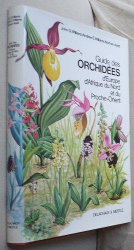 Guide des orchidees sauvages d'europe et du bassin méditerranéen : afrique du nord et proche-orient