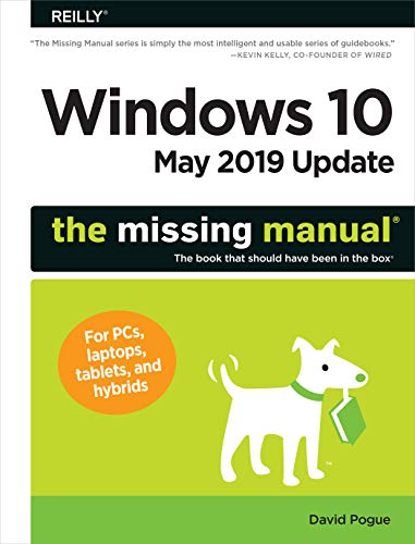 Windows 10 May 2019 Update: The Missing Manual: The Book That Should Have Been in the Box Electronic Technical Manual