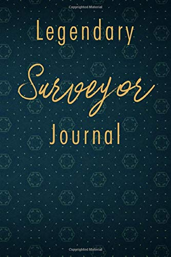 Legendary Surveyor Journal: A classy Surveyor Journal for day-to-day work with over 110 blank lined pages