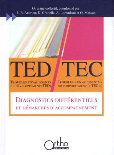 Troubles envahissants du développement (TED) - Troubles envahissants du comportement (TEC) : Diagnostics différentiels et démarches d'accompagnement