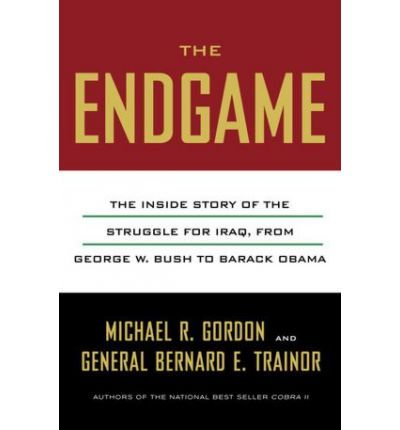 The Endgame: The Inside Story of the Struggle for Iraq, from George W. Bush to Barack Obama (Pantheon Books) (Hardback) - Common