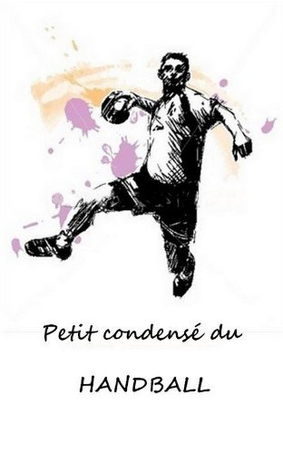 Petit condensé du Handball (Les petit condensés des sport déquipe t. 1)