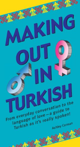Making Out in Turkish: Turkish Phrasebook (Making Out Books) por Ashley Carman