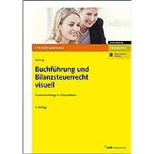 Buchführung und Bilanzsteuerrecht visuell: Zusammenhänge in Schaubildern. (NWB-Steuerfachkurs - Trainingsprogramm)