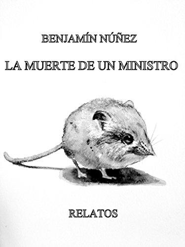 La muerte de un ministro: Relatos