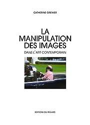 La manipulation des images dans l'art contemporain