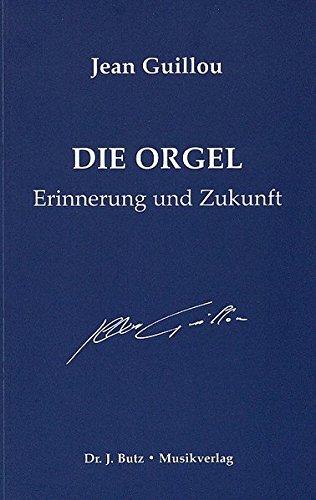 g und Zukunft (Veröffentlichungen der Gesellschaft der Freunde der Orgelmusik) ()