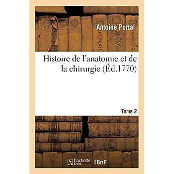 Histoire de l'anatomie et de la chirurgie. Tome 2