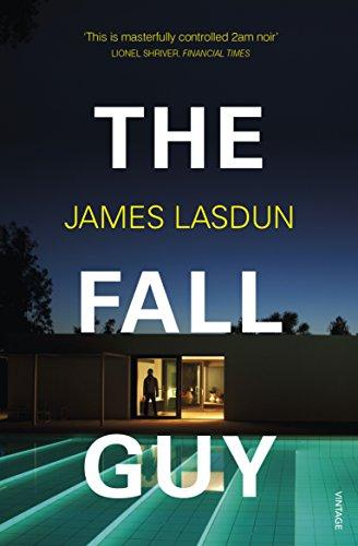 The Fall Guy by [Lasdun, James]